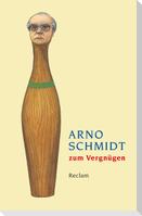 Arno Schmidt zum Vergnügen