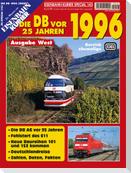 Die DB vor 25 Jahren - 1996 Ausgabe West