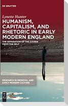 Humanism, Capitalism, and Rhetoric in Early Modern England