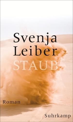 Svenja Leiber. Staub - Roman. Suhrkamp, 2018.