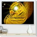 Lichtgedanken (Premium, hochwertiger DIN A2 Wandkalender 2021, Kunstdruck in Hochglanz)