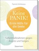 Keine Panik! - Erste Hilfe für die Seele. Sofortmaßnahmen gegen Ängste, Sorgen und Beklemmungen