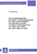 Das wechselseitige Bild der Außen- und Sicherheitspolitik der USA und der UdSSR in den Zeitungen «Pravda», «Izvestija», «Washington Post» und «New York Times» der Jahre 1985 und 1989