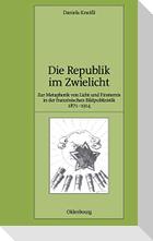 Die Republik im Zwielicht