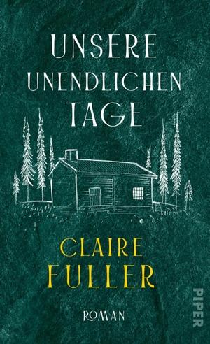 Fuller, Claire. Unsere unendlichen Tage - Roman. Piper Verlag GmbH, 2021.
