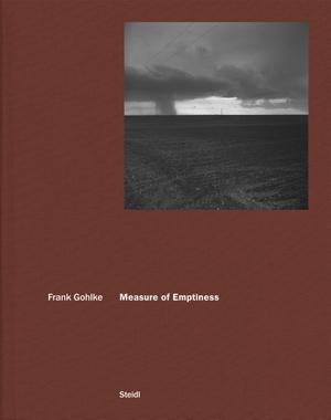 Gohlke, Frank. Measure of Emptiness. Steidl GmbH &