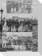 Auf der Brücke zur Moderne