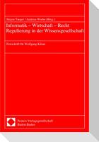Informatik - Wirtschaft - Recht - Regulierung in der Wissensgesellschaft