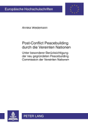 Post-Conflict Peacebuilding durch die Vereinten Nationen