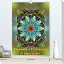 Mandala - Ésotérisme et méditation (Premium, hochwertiger DIN A2 Wandkalender 2021, Kunstdruck in Hochglanz)