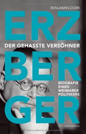 Dürr, Benjamin. Erzberger - Der gehasste Versöhn