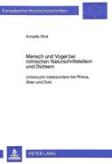 Mensch und Vogel bei römischen Naturschriftstellern und Dichtern