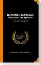 The Contents and Origin of the Acts of the Apostles: Critically Investigated