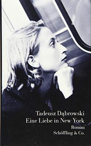 Tadeusz Dąbrowski / Renate Schmidgall. Eine Liebe in New York - Roman. Schöffling, 2019.