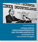 Lothar Späths Forschungsförderung und Technologiepolitik am Beispiel der Universität Stuttgart