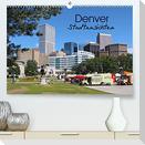 Denver Stadtansichten (Premium, hochwertiger DIN A2 Wandkalender 2022, Kunstdruck in Hochglanz)