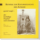Gustaf Nagel - der barfüssige Prophet vom Arendsee