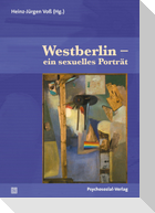 Westberlin - ein sexuelles Porträt