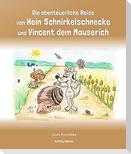 Die abenteuerliche Reise von Hein Schnirkelschnecke und Vincent dem Mauserich