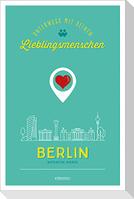 Berlin. Unterwegs mit deinen Lieblingsmenschen