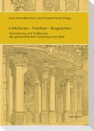 Institutionen - Praktiken - Biographien