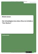 """Die Schuldigkeit des Alten Moor in Schillers """"Die Räuber"""""""