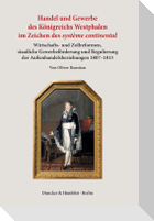 Handel und Gewerbe des Königreichs Westphalen im Zeichen des >système continental<.