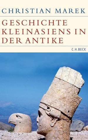 Christian Marek. Geschichte Kleinasiens in der Antike. C.H.Beck, 2017.