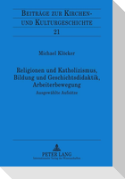 Religionen und Katholizismus, Bildung und Geschichtsdidaktik, Arbeiterbewegung