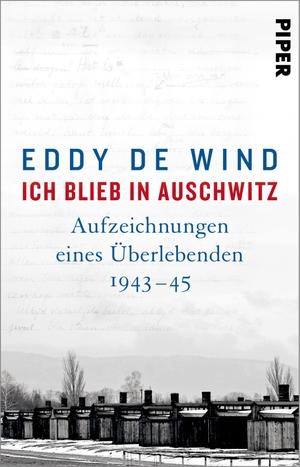 de Wind, Eddy. Ich blieb in Auschwitz - Aufzeichnu