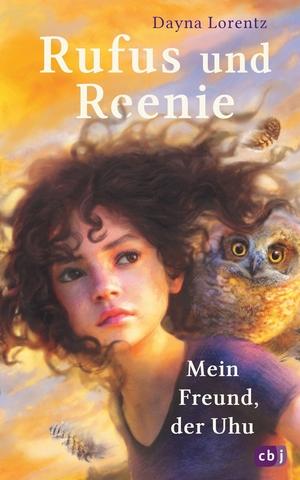 Lorentz, Dayna. Rufus und Reenie - Mein Freund, der Uhu. cbj, 2021.