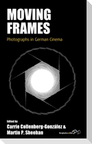 Moving Frames: Photographs in German Cinema