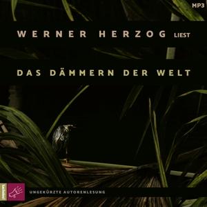 Herzog, Werner. Das Dämmern der Welt. tacheles, 2021.