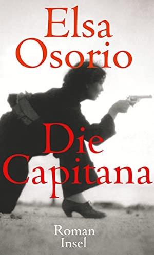 Elsa Osorio / Stefanie Gerhold. Die Capitana - Roman. Insel Verlag, 2011.