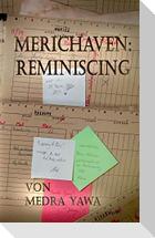 Merichaven: Reminiscing