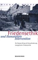 Friedensethik und Humanitäre Intervention