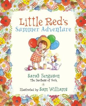 Ferguson, Sarah. Little Red's Summer Adventure. PA
