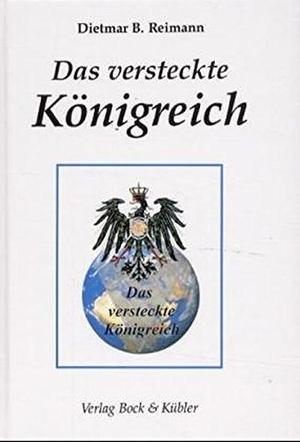 Reimann, Dietmar B.. Das versteckte Königreich -