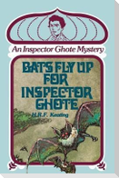 Bats Fly Up for Inspector Ghote: An Inspector Ghote Mystery