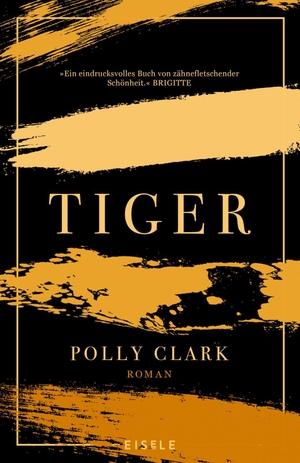 Clark, Polly. Tiger - Roman. Julia Eisele Verlag GmbH, 2021.