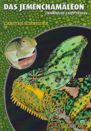 Carsten Schneider. Das Jemenchamäleon - Chamaeleo calyptratus. Natur und Tier, 2013.
