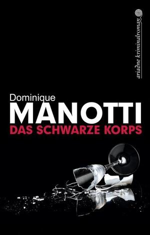 Dominique Manotti / Andrea Stephani. Das schwarze Korps. Argument Verlag mit Ariadne, 2013.