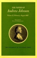 Papers a Johnson Vol 12, Volume 12: February August 1867