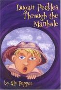 Dugan Peckles Through the Manhole