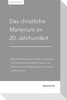 Das christliche Martyrium im 20. Jahrhundert