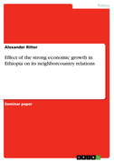 Effect of the strong economic growth in Ethiopia on its neighborcountry relations
