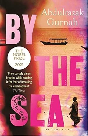 Gurnah, Abdulrazak. By the Sea. Bloomsbury Publishing PLC, 2002.