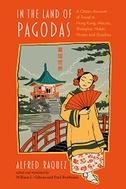 In the Land of Pagodas: A Classic Account of Travel in Hong Kong, Macao, Shanghai, Hubei, Hunan and Guizhou
