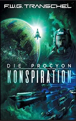 F.W.G. Transchel. Die Procyon-Konspiration. BoD – Books on Demand, 2017.