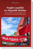 Fragile Loyalität zur Republik Moldau